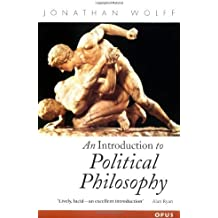 An Introduction to Political Philosophy (OPUS) by Wolff, Jonathan (February 8, 1996) Paperback