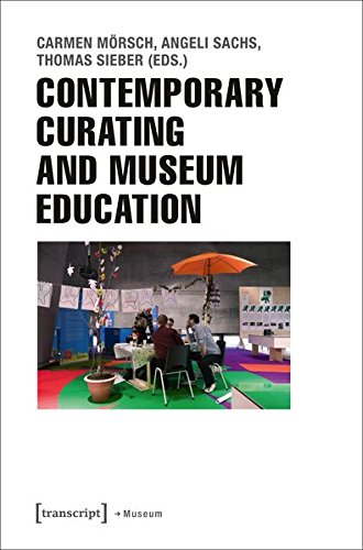 Contemporary Curating and Museum Education (Edition Museum)