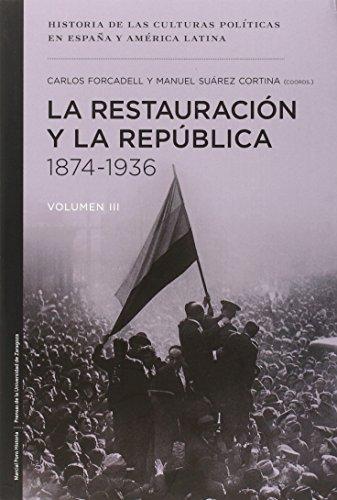 Historia de las culturas políticas en España y América Latina: La Restauración Y La República. 1874-1936 - Volumen III