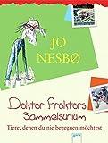 Doktor Proktors Sammelsurium: Tiere, denen du nie begegnen möchtest