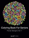 Coloring Book For Seniors: Floral Designs Vol 1: - Best Reviews Guide