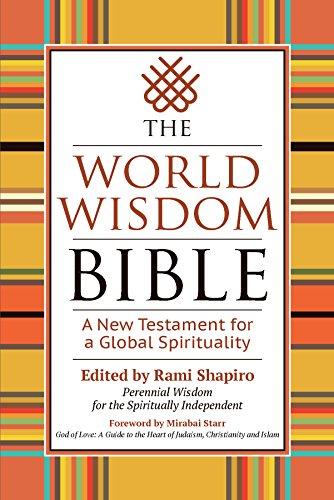 The World Wisdom Bible: A New Testament for a Global Spirituality Descargar Epub Ahora