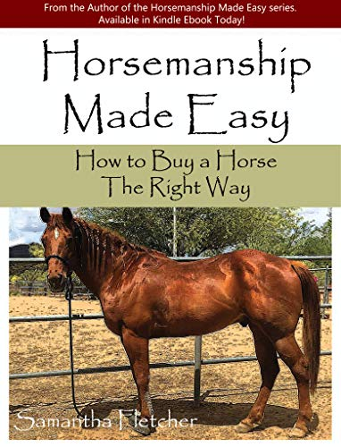 Horsemanship Made Easy: How to Buy a Horse The Right Way (English Edition)