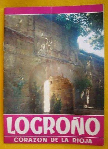 FOLLETO TURÍSTICO: LOGROÑO, CORAZÓN DE LA RIOJA (Tourist brochure)