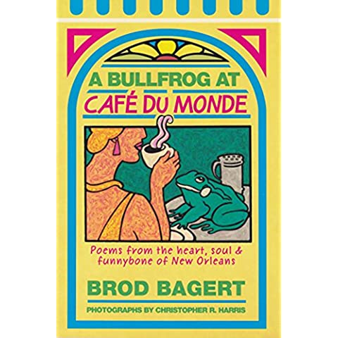 A Bullfrog at Café du Monde: Poems from the heart, soul & funnybone of New Orleans (English Edition)