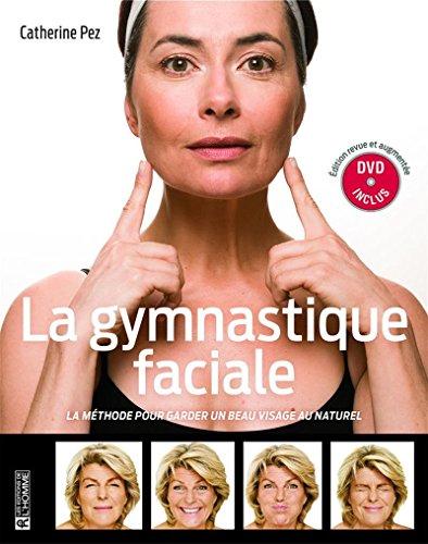 La gymnastique faciale - Nouvelle édition augmentée et DVD inclus par Catherine Pez