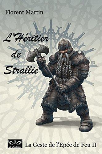 L'Héritier de Strallie: La Geste de l'Epée de Feu II