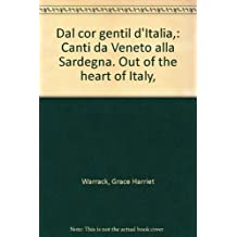 Dal cor Gentil d'Italia. Canti dal Veneto alla Sardegna = Out of the Heart of Italy. Folksongs From Venetia to Sardinia