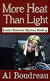 More Heat Than Light: Carter Peterson Mystery Series Book 4