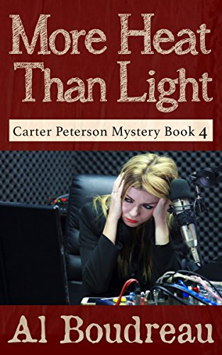 More Heat Than Light: Carter Peterson Mystery Series Book 4