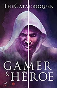 Gamer & héroe par Sergio Castro González
