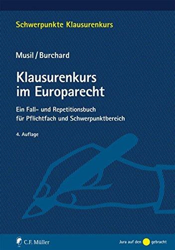 Klausurenkurs im Europarecht: Ein Fall- und Repetitionsbuch für Pflichtfach und Schwerpunktbereich (Schwerpunkte Klausurenkurs)