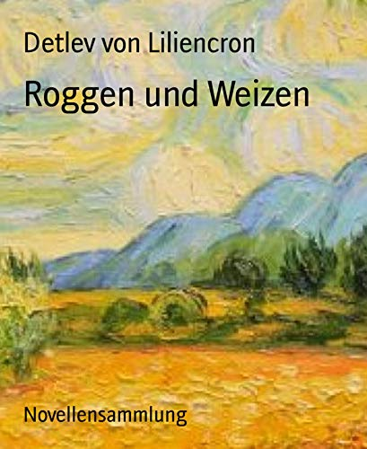 Roggen und Weizen: Novellensammlung