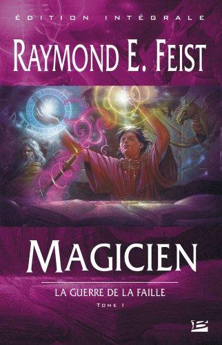 La Guerre de la Faille, tome 1 : Magicien par Raymond E. Feist