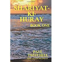 The SHARIYAT-KI-HURAY: Book One