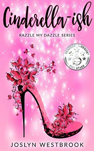 Cinderella-ish (Razzle My Dazzle Book 1) by Joslyn Westbrook