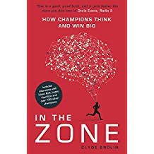 In The Zone: How Champions Think and Win Big