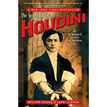 The Secret Life of Houdini: The Making of America's First Superhero by William Kalush (2007-10-02)