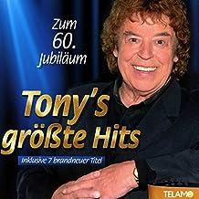 Zum 60.Jubiläum:Tony'S Größte Hits