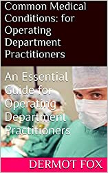 Common Medical Conditions: for Operating Department Practitioners: An Essential Guide for Operating Department Practitioners