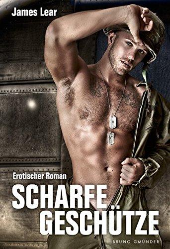 Scharfe Geschütze. Erotischer Roman (Scharf Sex Lesben)