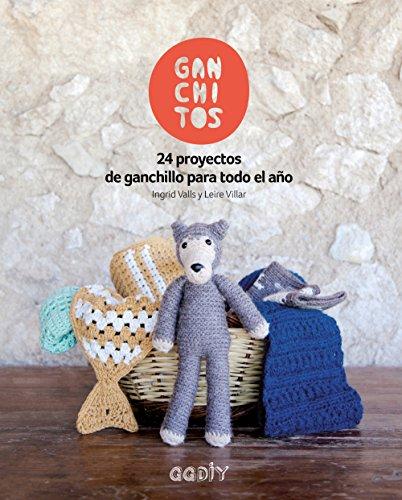 Ganchitos: 24 proyectos de ganchillo para todo el año (GGDIY) por Ingrid Valls