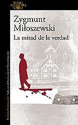 La mitad de la verdad (Un caso del fiscal Szacki 2) (Spanish Edition)
