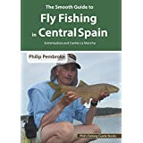 The Smooth Guide to Fly Fishing in Central Spain (Extremadura and Castile la Mancha): Extremadura and Castile la Mancha (Phil's Fishing Guide Books Book 10) (English Edition)