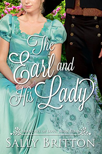 The Earl and His Lady: A Regency Romance (Branches of Love Book 4) (English Edition) por Sally Britton