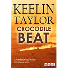 Crocodile Beat: Book #1 in a gripping new series of Outback Noir (Australian Crime) (English Edition)