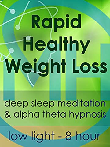 Rapid Healthy Weight Loss - Low Light 8 Hour - Deep Sleep Meditation & Alpha Theta Hypnosis [OV]