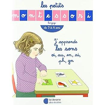 Les Petits Montessori : J'apprends les sons oi, au, en, ai, ph, gn