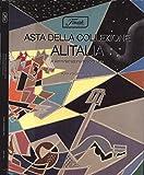 Scarica Libro Asta della collezione Alitalia In amministrazione straordinaria (PDF,EPUB,MOBI) Online Italiano Gratis