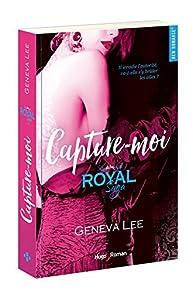 Royal Saga, tome 6 : Capture-moi par Geneva Lee