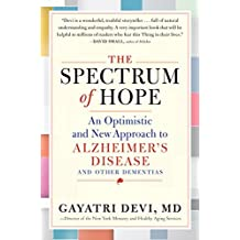 The Spectrum of Hope: An Optimistic and New Approach to Alzheimer's Disease and Other Dementias (English Edition)