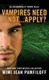 Vampires Need Not...Apply?: An Accidentally Yours Novel (The Accidentally Yours Series)