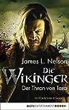 Die Wikinger - Der Thron von Tara: Historischer Roman (Nordmann-Saga 2)