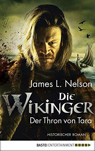 Die Wikinger - Der Thron von Tara: Historischer Roman (Nordmann-Saga 2) (Irland Viking)