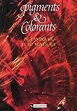 Pigments et colorants de l'Antiquité et du Moyen Âge: Teinture, peinture, enluminure, études historiques et physico-chimiques