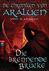 Die Chroniken von Araluen - Die brennende Brücke (Die Chroniken von Araluen (Ranger's Apprentice), Band 2)