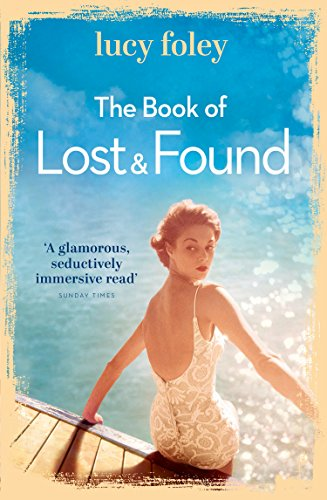 The Book of Lost and Found: Sweeping, captivating, perfect summer reading (English Edition) por Lucy Foley