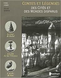 Contes et légendes des Cités et des Mondes disparus