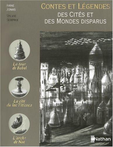 Contes et légendes des Cités et des Mondes disparus par Anne Jonas