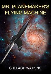 Mr. Planemaker's Flying Machine (English Edition)