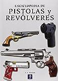Enciclopedia de pistolas y revólveres (Enciclopedia básica)