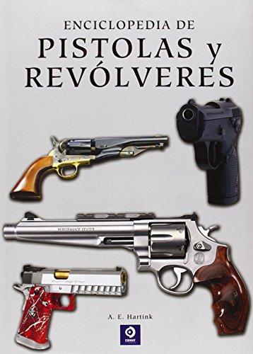 Descargar Libro Enciclopedia de pistolas y revólveres (Enciclopedia básica) de A.E. Hartink