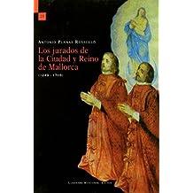 Los jurados de la ciudad y reino de Mallorca (1249-1718)