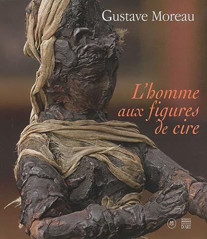 Gustave Moreau - Gustave Moreau : L'homme aux figures de