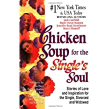 Chicken Soup for Single's Soul: Stories of Love and Inspiration for the Single, Divorced and Widowed