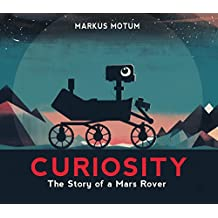 Curiosity: The Story of a Mars Rover [Idioma Inglés]